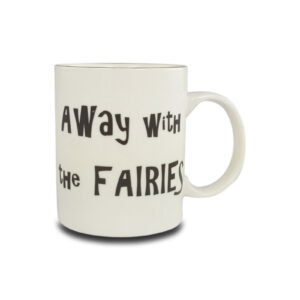 Away with the Fairies Mug