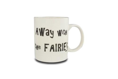 Away with the Fairies Mug